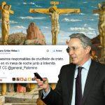 Uribe acusa a Farc de crucifixión de Cristo